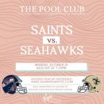 Saints v Seahawks at The pool Club